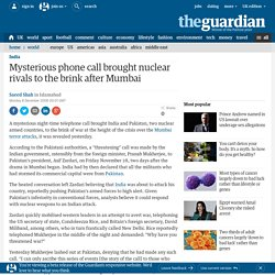 Mysterious phone call brought nuclear rivals to the brink after Mumbai