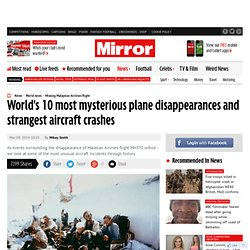 Missing Malaysia Airlines flight: The world's 10 most mysterious plane disappearances and strangest aircraft crashes
