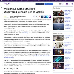 Mysterious Stone Structure Discovered Beneath Sea of Galilee