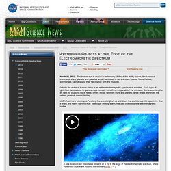 Mysterious Objects at the Edge of the Electromagnetic Spectrum - NASA Science - Iceweasel