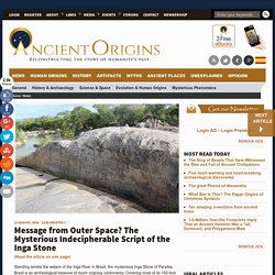 Message from Outer Space? The Mysterious Indecipherable Script of the Inga Stone