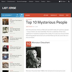 Top 10 Mysterious People - Top 10 Lists