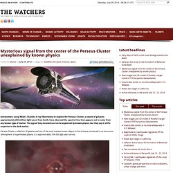 Mysterious signal from the center of the Perseus C... - The Watchers