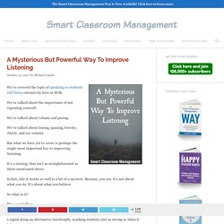A Mysterious But Powerful Way To Improve Listening