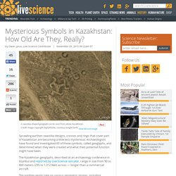 Mysterious Symbols in Kazakhstan: How Old Are They, Really?