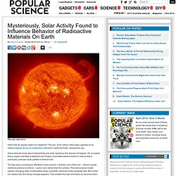 Mysteriously, Solar Activity Found to Influence Behavior of Radioactive Materials On Earth