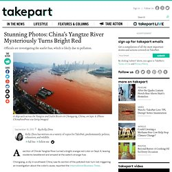 Yangtze River in China Mysteriously Turns Bright Red, Leaves Residents Confused
