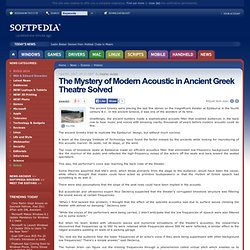 The Mystery of Modern Acoustic in Ancient Greek Theatre Solved