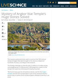 Mystery of Angkor Wat Temple's Huge Stones Solved