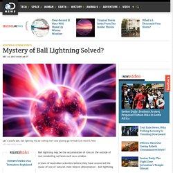 Mystery of Ball Lightning Solved?