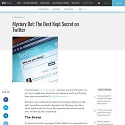 Mystery Dot: The Best Kept Secret on Twitter