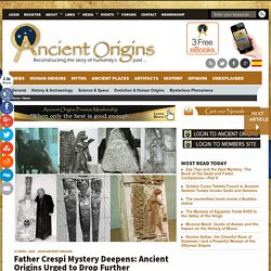Father Crespi Mystery Deepens: Ancient Origins Urged to Drop Further Investigations