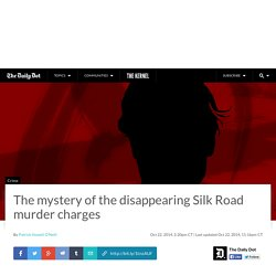 The mystery of the disappearing Silk Road murder charges