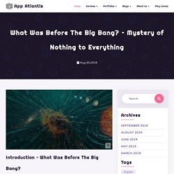 What Was Before The Big Bang? – Mystery of Nothing to Everything