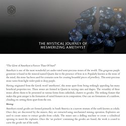 The Mystical Journey of Mesmerizing Amethyst