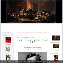 Wagner et la mystique de Parsifal : La Question