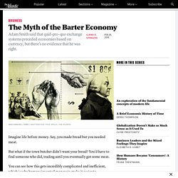 The Myth of the Barter Economy - The Atlantic