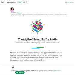 The Myth of Being 'Bad' at Math – Aspen Ideas – Medium