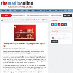 The myth of English as the language of the digital age