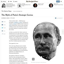 The Myth­ of Putin's Strategic Genius