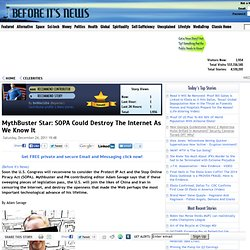 MythBuster Star: SOPA Could Destroy The Internet As We Know It