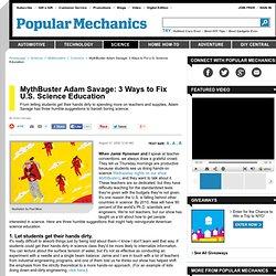 MythBuster Adam Savage: 3 Ways to Fix U.S. Science Education