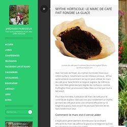 Mythe horticole: le marc de café fait fondre la glace