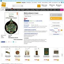 Mythes aztèques et mayas, Karl Taube tous les livres à la Fnac
