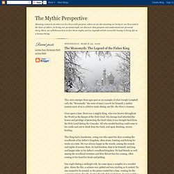 The Mythic Perspective: The Monomyth: The Legend of the Fisher King
