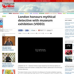 London honours mythical detective with museum exhibition (VIDEO)