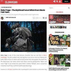 Baba Yaga – The Mythical Forest Witch from Slavic Folk Tales – Slavorum