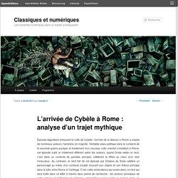 L'arrivée de Cybèle à Rome : analyse d'un trajet mythique