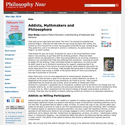 Addicts, Mythmakers and Philosophers
