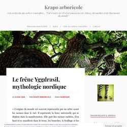 Le frêne Yggdrasil, mythologie nordique