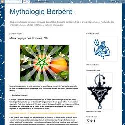 Mythologie Berbère: Maroc le pays des Pommes d'Or