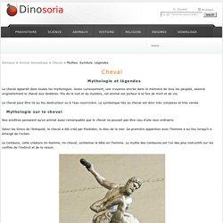 Cheval. Mythologie et légendes . Dinosoria