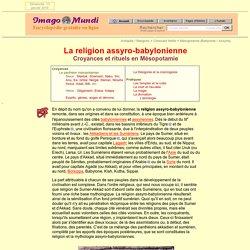 La religion et la mythologie de la Mésopotamie.