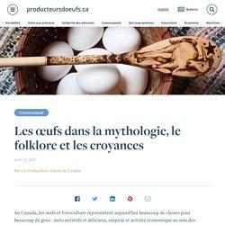Les œufs dans la mythologie, le folklore et les croyances
