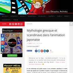 Mythologie grecque et scandinave dans l'animation japonaise