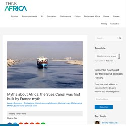 Myths About African Suez Canal In African Civilisations