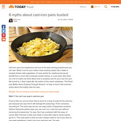 6 myths about cast-iron pans busted