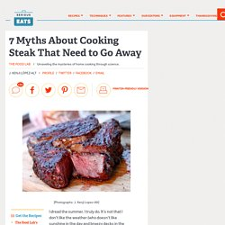 The Food Lab: 7 Old Wives' Tales About Cooking Steak That Need To Go Away