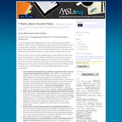 » 7 Myths About Internet Filters AASL Blog