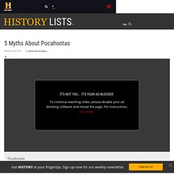 5 Myths About Pocahontas - History Lists