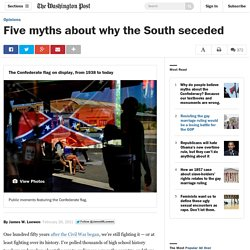 Five myths about why the South seceded