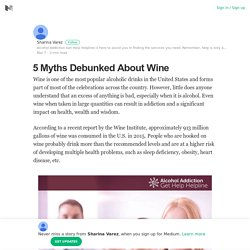 5 Myths Debunked About Wine
