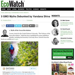 5 GMO Myths Debunked by Vandana Shiva
