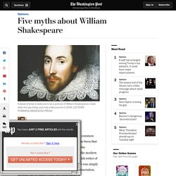 Five myths about William Shakespeare