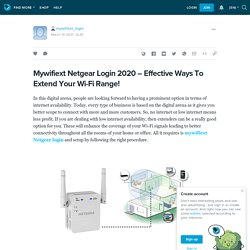 Mywifiext Netgear Login 2020 – Effective Ways To Extend Your Wi-Fi Range!