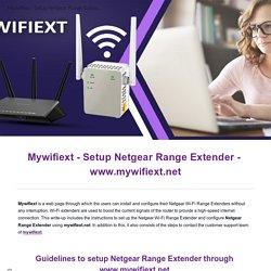 Mywifiext - Setup Netgear Range Extender - www.mywifiext.net